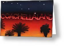 Coachellaland Greeting Card