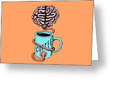 Coffee For The Brain Funny Illustration Greeting Card