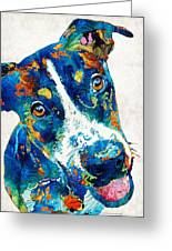 Colorful Dog Art - Happy Go Lucky - By Sharon Cummings Greeting Card