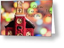 Come Let Us Adore Him Greeting Card