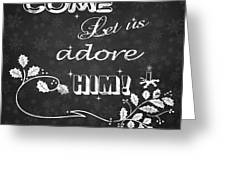 Come Let Us Adore Him Chalkboard Artwork Greeting Card