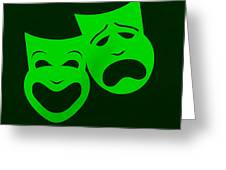 Comedy N Tragedy Green Greeting Card