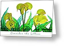 Consider The Lillies Greeting Card