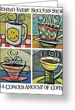 Copious Amounts Of Coffee Greeting Card