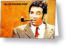 Cosmo Kramer The Real Deal Greeting Card