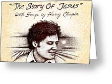 Cotton Patch Gospel Harry Chapin Greeting Card