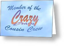 Crazy Cousins  Greeting Card