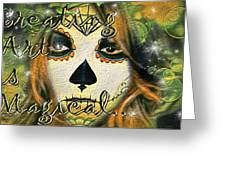 Creating Art Is Magical Greeting Card