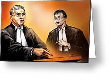 Crown Michael Carnegie Versus Defence Lawyer Dirk Derstine At The Rafferty Trial Greeting Card by Alex Tavshunsky