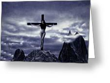 Crucifixion On The Mountain Greeting Card