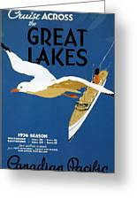 Cruise Across The Great Lakes - Canadian Pacific - Retro Travel Poster - Vintage Poster Greeting Card