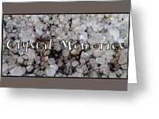Crystal Memories Greeting Card