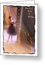 Dance As If No-one Is Watching. Greeting Card