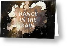 Dance In The Rain Urban Grunge Typographical Art Greeting Card