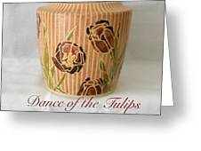 Dance Of The Tulips Greeting Card