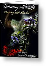 Dancing With Life  Dancing With Shadows  Greeting Card by Jason Christopher