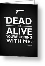 Dead Or Alive Greeting Card