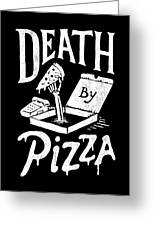 Death Pizza Greeting Card