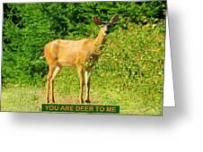 Deer To Me Greeting Card