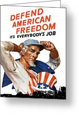 Defend American Freedom It's Everybody's Job Greeting Card
