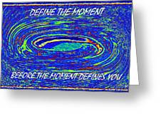 Define The Moment Greeting Card