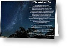 Desiderata - The Milky Way  Greeting Card