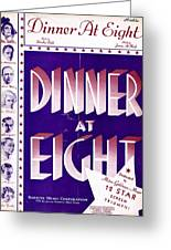 Dinner At Eight Greeting Card