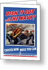 Dish It Out With The Navy Greeting Card