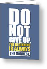 Do Not Give Up Gym Quotes Poster Greeting Card