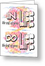 Do The Best Of Your Life Inspiring Typography Greeting Card