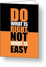 Do What Is Right Not What Is Easy Inspiration Life Quote Metal Wall Sign