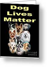 Dog Lives Matter Greeting Card