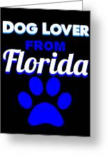 Dog Lover From Florida Greeting Card