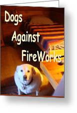 Dogs Against Fireworks Greeting Card