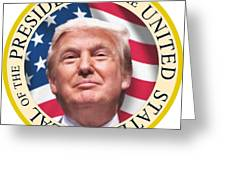 Donald Trump Us President United States Seal  Greeting Card