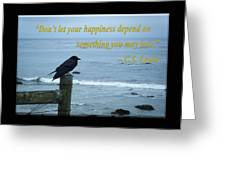 Dont Let Your Happiness Depend On Something You May Lose Greeting Card