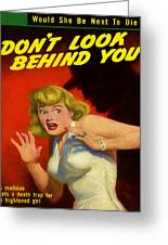 Don't Look Behind You Greeting Card