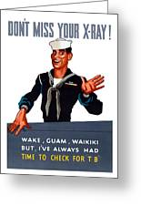 Don't Miss Your X-ray - Ww2 Greeting Card
