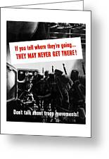 Don't Talk About Troop Movements Greeting Card