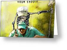 Dont Trust Your Caddie Greeting Card