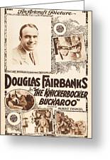 Douglas Fairbanks In The Knickerbocker Buckaroo 1919 Greeting Card