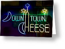 Down Town Cheese Greeting Card