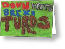 Down With Brexiturds Greeting Card