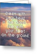 Dream With Your Head In The Clouds Greeting Card