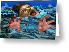 Drowning In Wealth Greeting Card