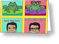 Dumb Rick Perry/smart Rick Perry Greeting Card