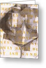 Dust Ash Sand Greeting Card by Irma   Ostroff
