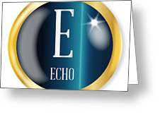 E For Echo Greeting Card