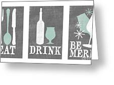 Eat Drink Be Merry Greeting Card