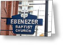 Ebenezer Baptist Church Greeting Card